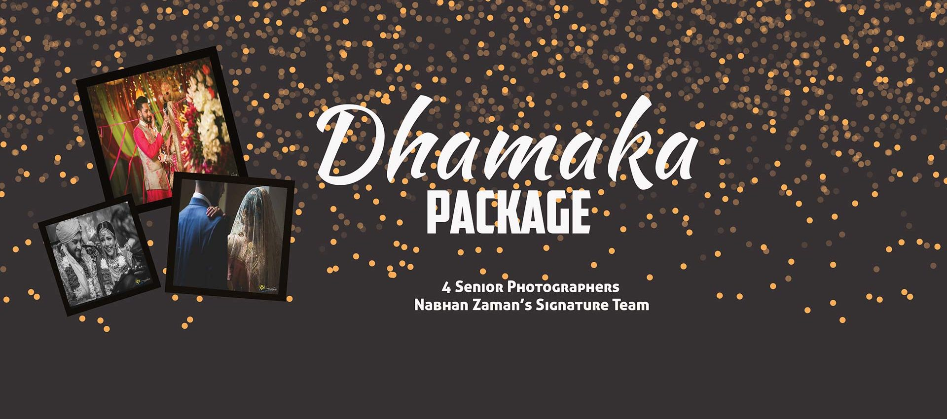 Dhamaka Package Photo-01